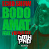 Bodo Amat (DMN PND Remix)