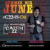 #Catch22 (Episode 15-06) June by DJ EMENES