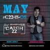 #Catch22 (Episode 15-05) May by DJ EMENES