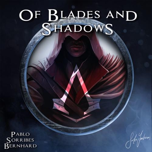 Of Blades And Shadows - Assassin's Creed (Pablo Sorribes Bernhard feat. Malva Malmgren, Medley)
