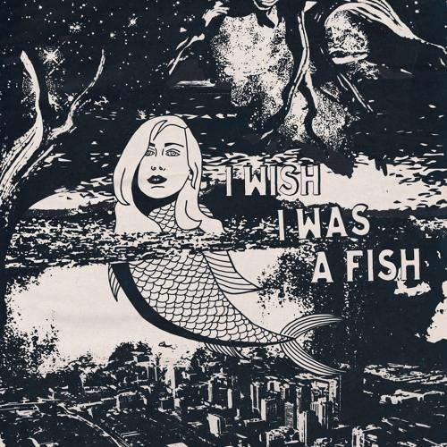 I Wish I Was A Fish - EP