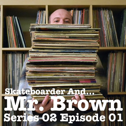 Skateboarder And... Mr. Brown