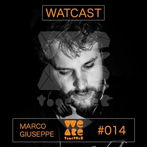 WATCAST #014 - Marco Giuseppe - We Are Together - Konzept Musique