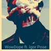 WowDope - Shadow Of Your Consciousness (ft. Igor Pose)