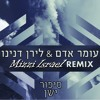 Omer Adam & Liran Danino - Sipur Yashan (Mizzi Israel Remix)