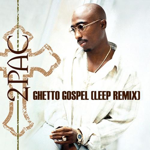 2Pac - Ghetto Gospel (Leep Remix) [FREE DOWNLOAD] by Leep