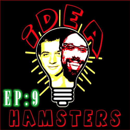 Ep9- Start Strong, talk Idea Hamsters and Postering Jobs