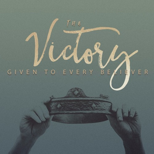 The Victory Given To Every Believer Pt.1