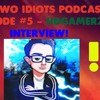The Two Idiots Podcast Episode #5 - HDGAMERZ INTERVIEW!