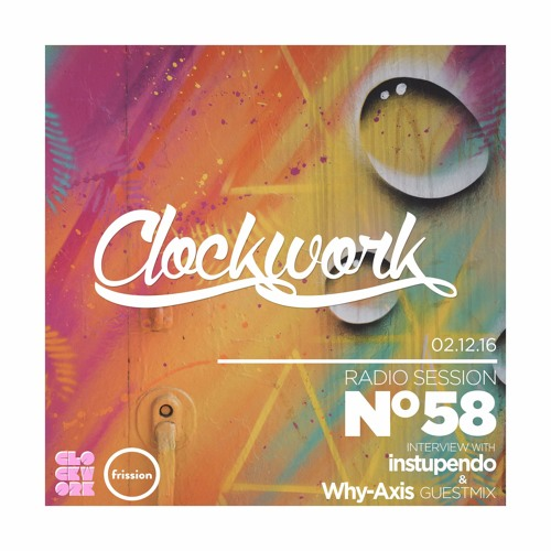 Clockwork Radio - Session 058 (instupendo Interview & Why-Axis Guest Mix)