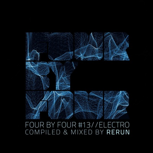 FOUR BY FOUR # 13 (ELECTRO) by RERUN (Vinyl only)