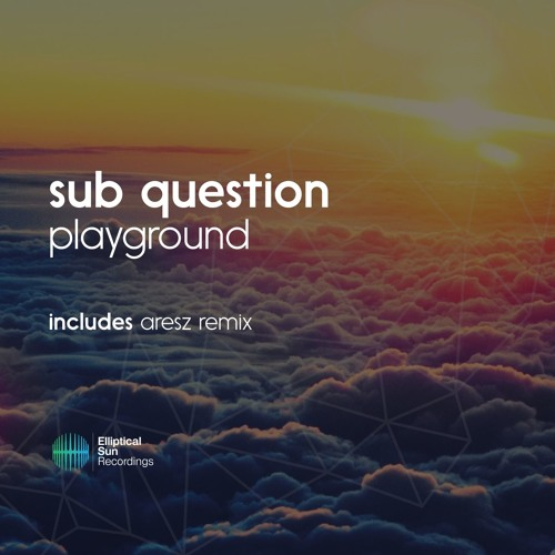 Sub Question - Playground [ OUT NOW ]