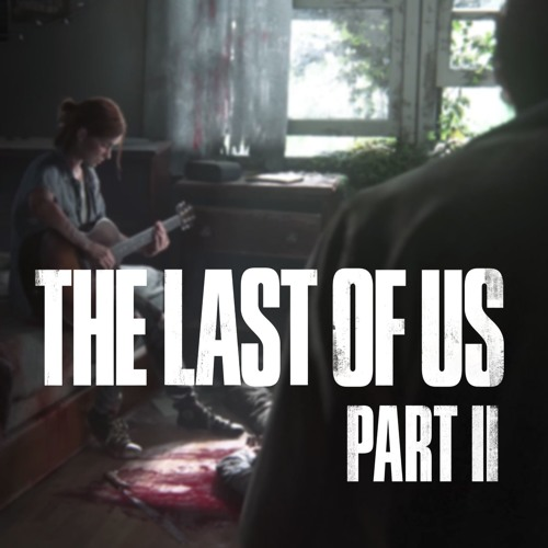 """Ellie"" - The Last Of Us 2 Soundtrack [Fan-Made]"