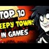 TOP 10 CREEPY LITTLE TOWNS IN VIDEO GAMES