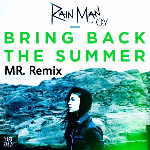 Mr Rain Man Feat Oly Bring Back The Summer Mr Remix Spinnin Records