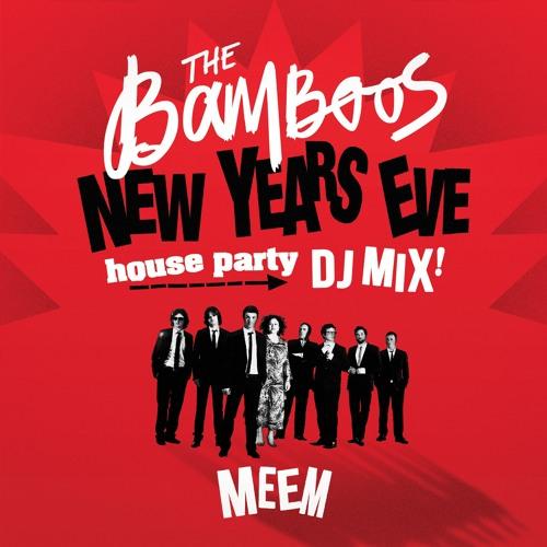 2016 NYE House Party Mix: Meem