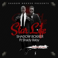 STAR LIFE.......... Shadow Boxxer Featuring Shady Baby
