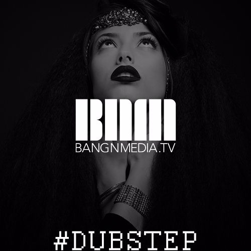 BANGNMEDIA's Dubstep Collection