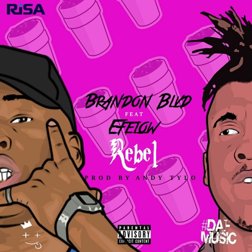 Brandon BLVD Feat WTF Efelow - Rebel (Prod. By Andy Tylo) Explicit Master