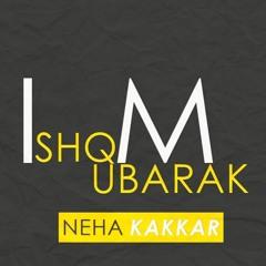 ISHQ MUBARAK - TERI FARIYAD - Refix - Neha Kakkar - TUM BIN 2 MASHUP