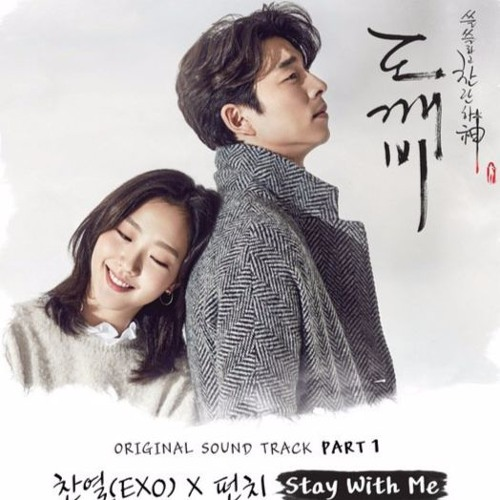 Stay With Me - ChanYeol (EXO) Ft Punch (Goblin OST Part.1)