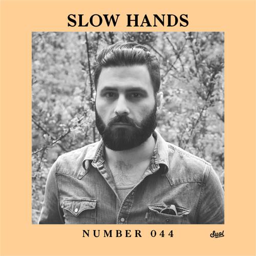 Suol Radio Show 044 - Slow Hands