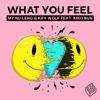 My Nu Leng & Kry Wolf - What You Feel feat. Kiko Bun