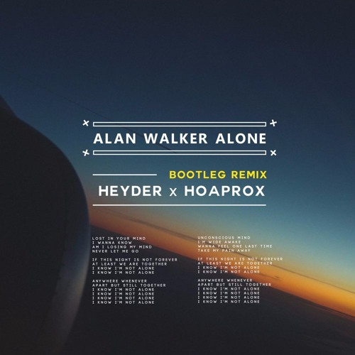 Alan Walker - Alone (Heyder & Hoaprox Remix)