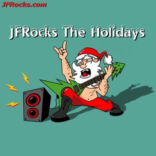 JFRocks The Holidays - (Holiday Classics ROCKED)