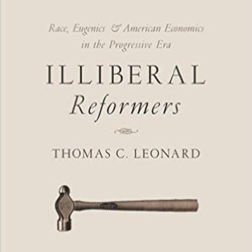 Thomas Leonard on Race, Eugenics, and Illiberal Reformers