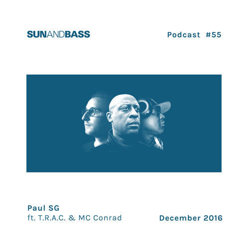 SUNANDBASS Podcast #55 - Paul SG ft. T.R.A.C & MC Conrad