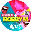 ROBBY M VOL 3 ►[COMERCIAL, REGGEATON, FUTURE HOUSE, HOUSE, INDIE]◄