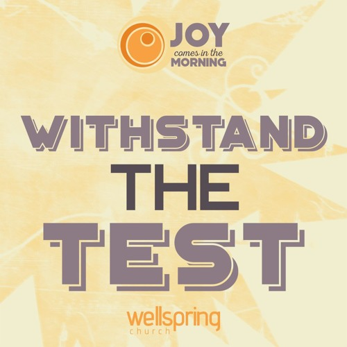 Withstand The Test   Pastor Steve Gibson 12.04.2016