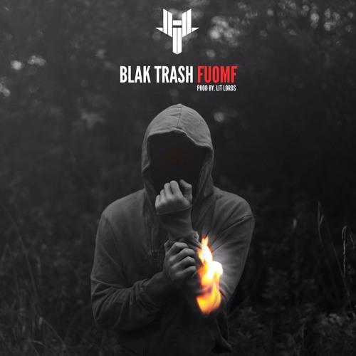 blak trash fuomf prod by lit lords by hybrid trap free