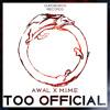 AWAL X M.I.M.E -  Too Official