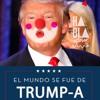EL MUNDO SE FUE DE TRUMP - A