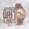 JayRich - Wait A Minute (RichMix)