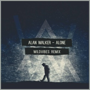 Alan Walker - Alone (WildVibes Remix) *SUPPORTED BY TIËSTO & THE CHAINSMOKERS* Mp3
