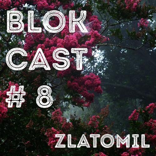 BLOKCAST #8 - Zlatomil