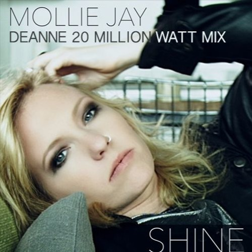 Mollie Jay - Shine (Deanne 20 Million Watt Mix)