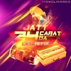 Jatt 24 Carat Da [Desi Re-Fix]