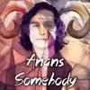 ARIANS - Somebody {Gotye} [FREE DOWNLOAD]