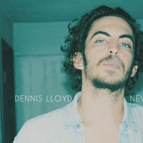 best sneakers speical offer united states N E V E R M I N D by Dennis Lloyd on SoundCloud - Hear the ...