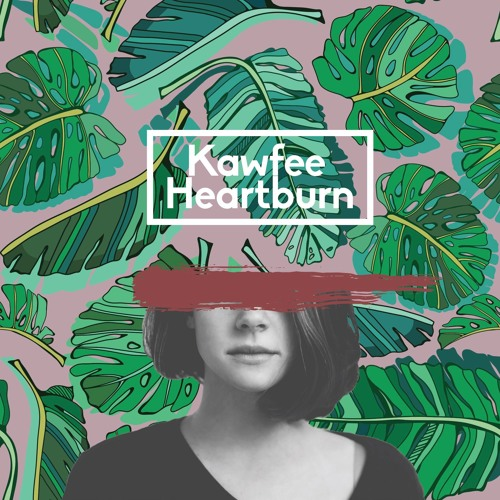 Kawfee - Heartburn