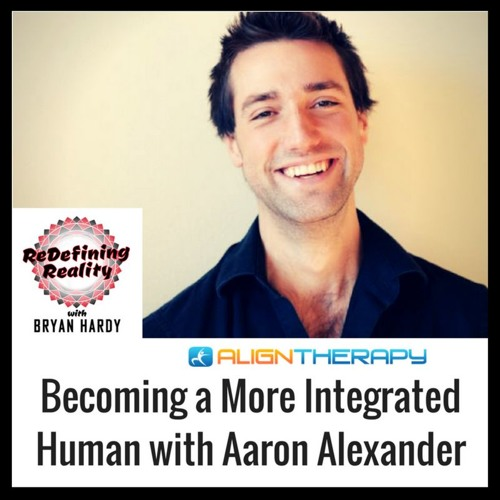 Becoming a More Integrated Human with Aaron Alexander - Ep. 13
