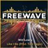 Witt Lowry - Like I Do (Prod. Tido Vegas)