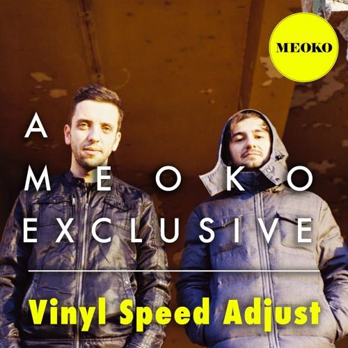Vinyl Speed Adjust - Exclusive MEOKO Mix