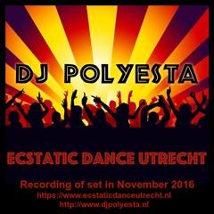 DJ Polyesta For Ecstatic Dance Utrecht 11:11 2016 Recording Of Set