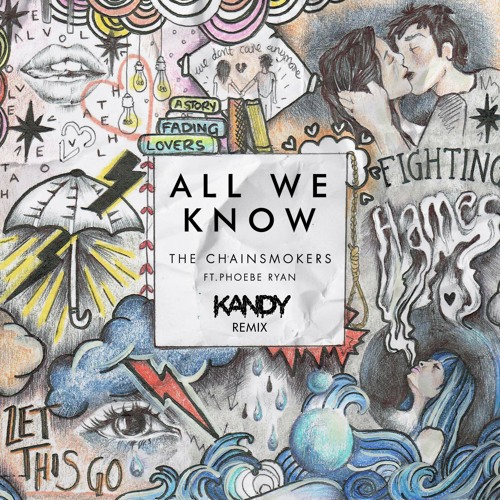 The Chainsmokers - All We Know (KANDY Remix)🍭