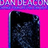 Dan Deacon - Change Your Life (You Can Do It) Snardok's All Night Long Mix